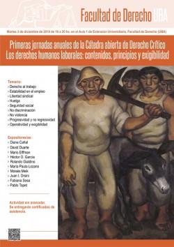 1ras. Jornadas anuales de la cátedra abierta de Derecho Crítico. Los derechos humanos laborales: contenidos, principios y exigibilidad