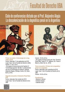 Ciclo de conferencias dictado por el Prof. Alejandro Alagia. La descolonización de la dogmática penal en la Argentina