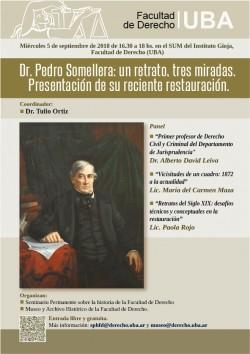 Dr. Pedro Somellera: un retrato, tres miradas. Presentación de su reciente restauración.