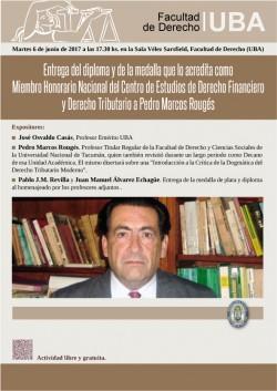 Entrega del diploma y de la medalla que lo acredita como Miembro Honorario Nacional del Centro de Estudios de Derecho Financiero y Derecho Tributario a Pedro Marcos Rougés