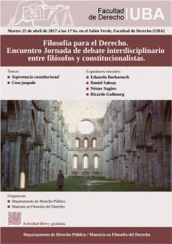 Filosofía para el Derecho. Encuentro Jornada de debate interdisciplinario entre filósofos y constitucionalistas.