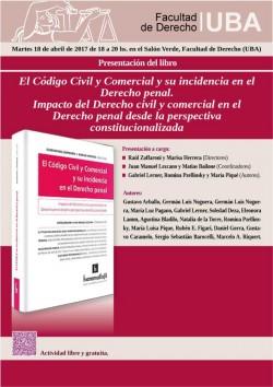 Presentación de libro <i>El Código Civil y Comercial y su incidencia en el Derecho penal. Impacto del Derecho civil y comercial en el Derecho penal desde la perspectiva constitucionalizada</i>