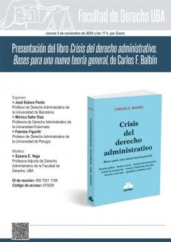 Presentación del libro <i>Crisis del derecho administrativo. Bases para una nueva teoría general</i>, de Carlos F. Balbín