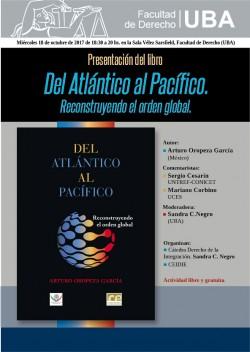 """Presentación del libro <i>""""Del Atlántico al Pacífico"""". Reconstruyendo el orden global</i>"""
