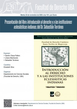 Presentación del libro <i>Introducción al derecho y a las instituciones eclesiásticas indianas</i>, del Dr. Sebastián Terráneo
