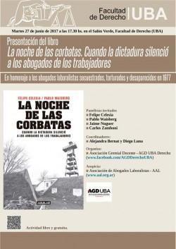Presentación del libro <i>La noche de las corbatas. Cuando la dictadura silenció a los abogados de los trabajadores</i>