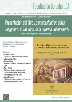 Presentación del libro <i>La Universidad en clave de género. A 100 años de la reforma universitaria</i>, compilado por Laura Pautassi y Lorena Balardini