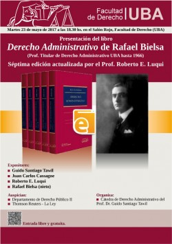 Presentación del Libro <i>Tratado de Derecho Administrativo</i> (séptima edición actualizada) de Rafael Bielsa (Prof. Titular de Derecho Administrativo UBA 1946-1952)