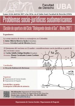 """Problemas socio-jurídicos sudamericanos (Sesión de apertura del Ciclo """"Dialogando desde el Sur"""", Otoño 2017)"""