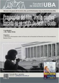 """Proyección de film """"Paula cautiva"""", basado en un relato de Beatríz Guido"""