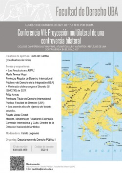 """Séptima conferencia """"Malvinas, Atlántico Sur y Antártida. Reflejos de una controversia de soberanía en el siglo XXI"""": Proyección multilateral de una controversia bilateral"""