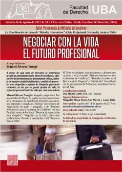 Taller permanente de métodos Alternativos. Negociar con la Vida el Futuro Profesional