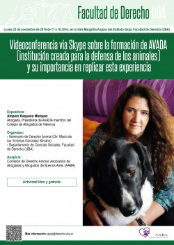 Videoconferencia via <i>Skype</i> sobre la formación de AVADA (institución creada para la defensa de los animales) y su  importancia  en replicar esta experiencia