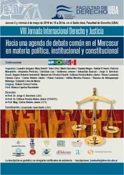 VIII Jornada Internacional Derecho y Justicia. Hacia una agenda de debate común en el Mercosur en materia política, institucional y constitucional