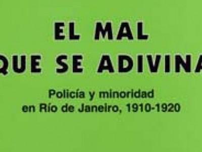 El mal que se adivina (Policía y minoridad en Río de Janeiro, 1910-1920)