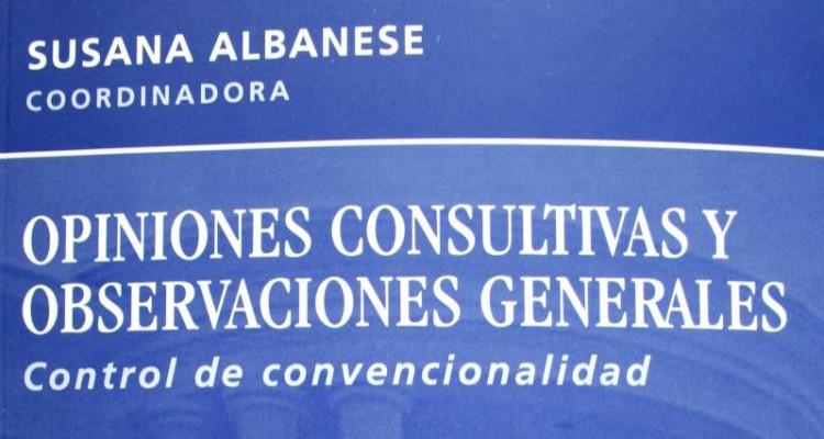 Opiniones Consultivas y Observaciones Generales. Control de convencionalidad