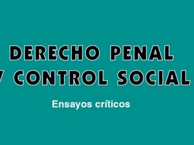 Derecho penal y control social. Ensayos críticos