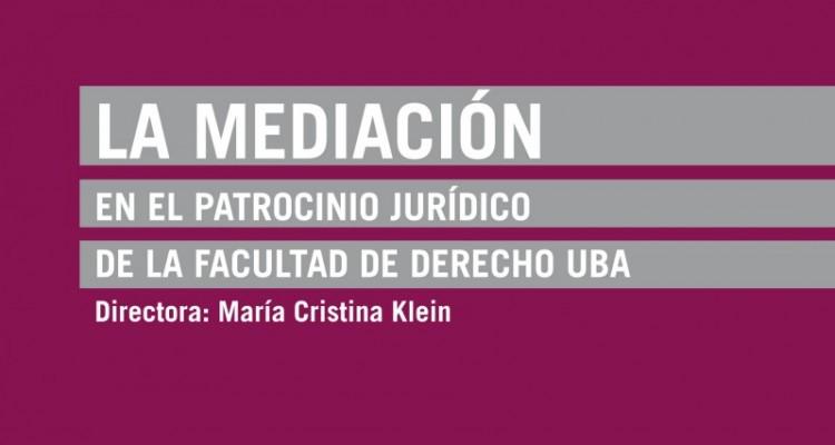 La mediación en el patrocinio jurídico de la Facultad de Derecho UBA