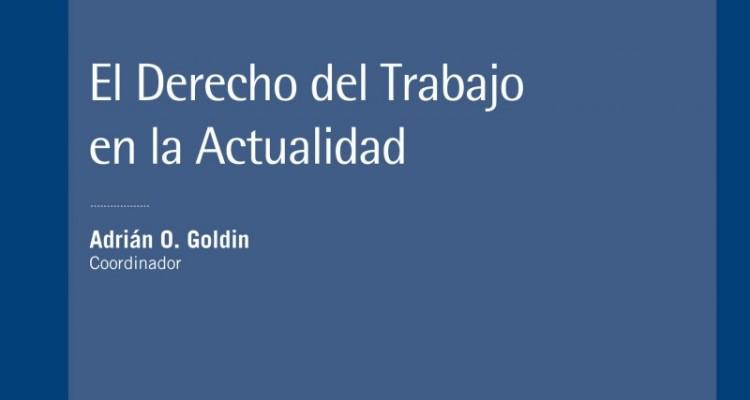 """Revista Jurídica de Buenos Aires 102: """"El derecho del trabajo en la actualidad"""""""